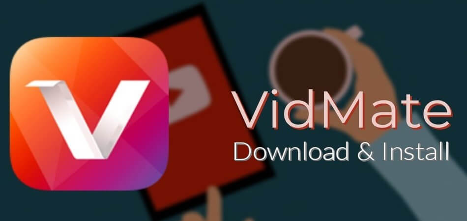 Complete Guide On How To Download VidMate App For PC 2019