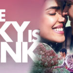 "The Trailer of ""The Sky is Pink"" Leaves People Wanting More"