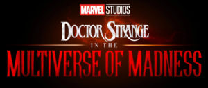 Doctor Strange in the Multiverse of Madness- Latest Updates