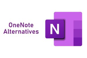Top-Notch OneNote Alternatives Which Can Ease Your Life