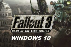 How to Play Fallout 3 on Windows 10: Easy Way To Enjoy The Game